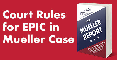Court Rules for EPIC in Mueller Case